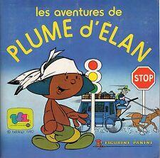 Album Figurine Panini LES AVENTURE DE PLUME D'ELAN COMPLETO