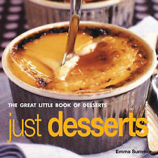 Just Desserts: The Great Little Book of Desserts by Emma Summer (Paperback,...