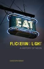 Flickering Light: A History of Neon-ExLibrary