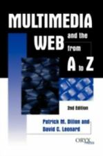 Multimedia and the Web from A to Z by Patrick M. Dillon and David C. Leonard...