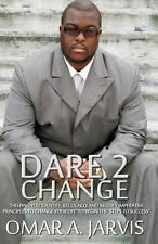 Dare 2 Change by Omar A. Jarvis (2014, Paperback)