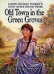Old Town in the Green Groves: Laura Ingalls Wilder's Lost Little House-ExLibrary