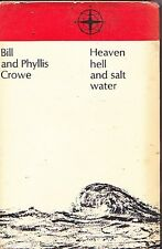 HEAVEN HELL AND SALT WATER BILL AND PHYLLIS CROWE 1957 MARINERS LIBRARY SAILING