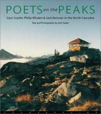 Gary Snyder, Philip Whalen & Jack Kerouac in the Cascades Poets on the Peaks: