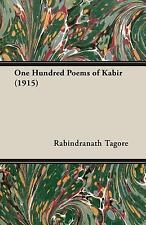 One Hundred Poems of Kabir 1915 by Rabindranath Tagore (2006, Paperback)