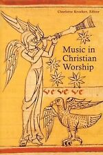 Music in Christian Worship : At the Service of the Liturgy (2005, Paperback)