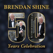 BRENDAN SHINE 50 YEARS CELEBRATION 2 CD - NEW RELEASE 2014