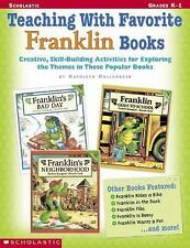 Teaching With Favorite Franklin Books: Creative, Skill-Building Activities for E