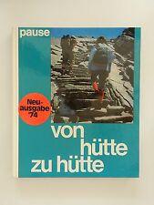 Walter Pause Von Hütte zu Hütte 100 alpine Höhenwege und Übergänge
