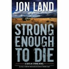 Strong Enough to Die : A Caitlin Strong Novel 1 by Jon Land (2009, Hardcover)