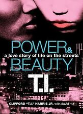 Power & Beauty: A Love Story of Life on the Streets, Ritz, David, Harris, Tip 'T