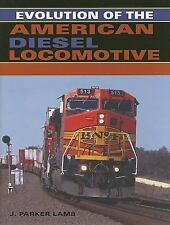 Railroads Past and Present: Evolution of the American Diesel Locomotive by J....