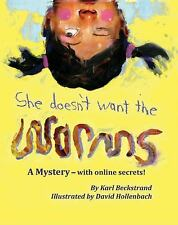 She Doesn't Want the Worms : A Mystery - with Online Secrets by Karl...