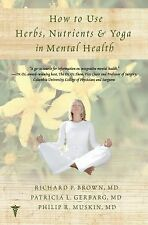 How to Use Herbs, Nutrients, & Yoga in Mental Health by Brown, Richard P., Gerb
