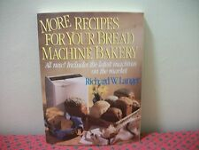 More Recipes for Your Bread Machine by Richard W. Langer (1992, Paperback) BK3