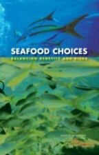 Seafood Choices:: Balancing Benefits and Risks-ExLibrary