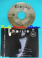 CD Singolo Charlie 45 First Cut DP/C07 BELGIUM 1994 no mc lp(S21)
