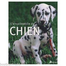 Beau livre animaux - L'Encyclopédie des chiens