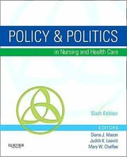 Policy and Politics in Nursing and Health Care by Mary W. Chaffee, Leavitt