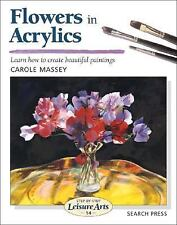 Flowers in Acrylics (Step-by-Step Leisure Arts), Massey, Carole, New Books