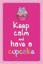 Blechschild - KEEP CALM AND HAVE A CUPCAKE CUPCAKES PINK ROSA -  20x30 cm 23039