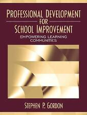 Professional Development for School Improvement: Empowering Learning Communitie