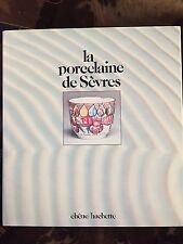 La porcelaine de Sevres. Ed Chêne / Hachette. 1982