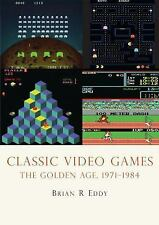Classic Video Games: The Golden Age 1971-1984 Shire Library USA - Eddy, Brian R.