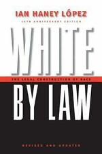 White by Law: The Legal Construction of Race (Critical America Series)