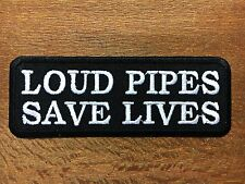 "LOUD PIPES SAVE LIVES"" IRON ON BIKER PATCH, VEST, SAFETY SAYING, MOTORCYCLE#02"