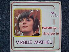 Mireille Mathieu - Scusami se.../ Vivro per te 7'' Single SUNG IN ITALIAN
