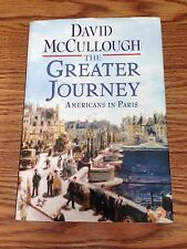 The Greater Journey : Americans in Paris by David McCullough 2011 Hardcover