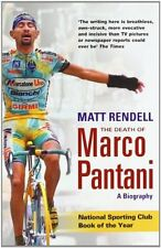 The Death of Marco Pantani: A Biography By Matt Rendell. 9780753822036