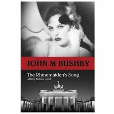 The Rhinemaiden's Song by John Bushby (2013, Paperback)