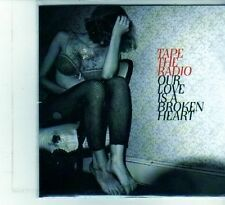 (DU920) Tape The Radio, Our Love Is A Broken Heart - DJ CD