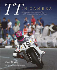 TT in Camera: A Photographic Celebration of the World's Greatest Motorcycle...