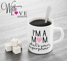 IM A MUM SUPERPOWER QUOTE COFFEE MUG TEA CUP BIRTHDAY CHRISTMAS MOTHERS DAY GIFT