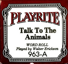 Play-Rite Word Roll TALK TO THE ANIMALS Walter Erickson 963-A Player Piano Roll