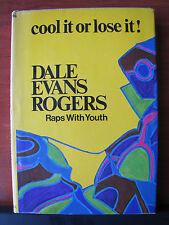 Cool It or Lose It by Dale Evans Rogers - Raps with Youth - 1972 HCDC Christian
