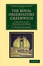 The Royal Observatory Greenwich: A Glance at Its History and Work by E....