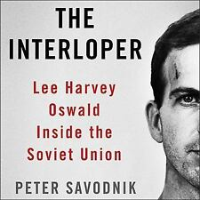 The Interloper: Lee Harvey Oswald Inside the Soviet Union  Library Ed Ex-library