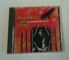 MICHAEL DE JONG - PARK BENCH SERENADE CD *** Unplayed ***