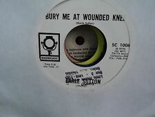 EARLE SUTTON - BURY ME AT WOUNDED KNEE  - US  COPY  EX+