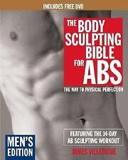 The Body Sculpting Bible for Abs: Men's Edition, Deluxe Edition: The Way to Phys