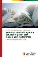Processo de Fabricacao de Celulose e Papel Com Modelagem Matematica by...
