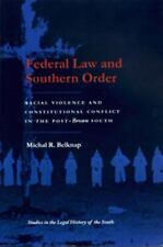Studies in the Legal History of the South: Federal Law and Southern Order :...