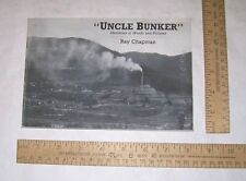 """""""UNCLE BUNKER"""" - Memories in Words and Pictures - Ray Chapman - Kellogg, Idaho"""