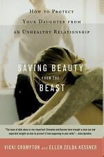 Saving Beauty from the Beast : How to Protect Your Daughter from an Unhealthy...