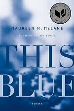This Blue : Poems by Maureen N. McLane (2015, Paperback)