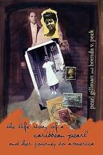 The Life Story of a Caribbean Pearl and her Journey to America by Brenda V....
